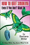 Barbara Miller How to Quit Smoking Even If You Don't Want to