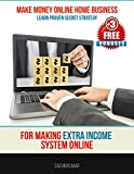 Make Money Online Home Business With Basic Skills: Learn Proven Secret Strategy For Making Extra Income System Online With Basic Skills Reviews