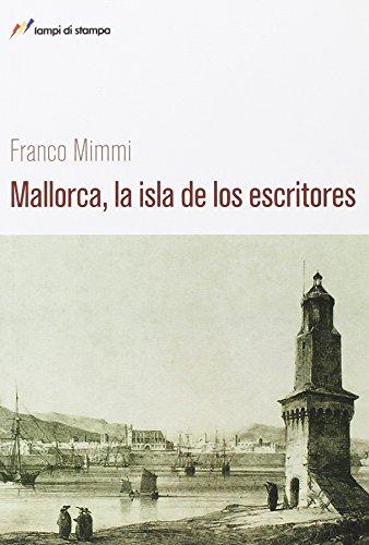 Mallorca, la isla de los escritores (Libri d'autore. I libri di Franco Mimmi)