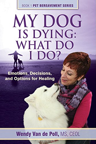 My Dog Is Dying: What Do I Do? by Wendy Van De Poll ebook deal
