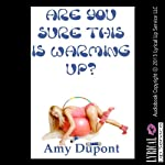 Are You Sure This Is Warming Up?: A Tale of Barely Legal Double Penetration   Amy DuPont