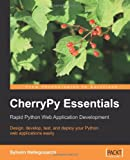 Sylvain Hellegouarch CherryPy Essentials: Rapid Python Web Application Development