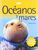Oceanos Y Mares/ Oceans and Seas