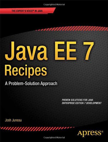 Java EE 7 Recipes: A Problem-Solution Approach