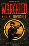 Warchild (0446610771) by Lowachee, Karin