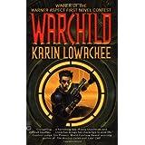Warchild ~ Karin Lowachee