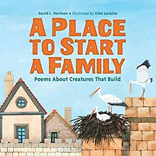 Book Cover: A Place to Start a Family: Poems About Creatures That Build
