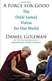 img - for A Force for Good: The Dalai Lama's Vision for Our World book / textbook / text book
