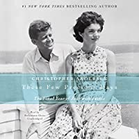 These Few Precious Days: The Final Year of Jack with Jackie (       UNABRIDGED) by Christopher Andersen Narrated by Robertson Dean