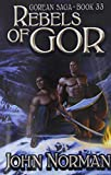 John Norman Rebels of Gor (Gorean Saga)