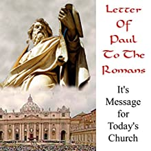 Letter of Paul to the Romans: It's Message for Todays Church  by Stephen Doyle Narrated by Stephen Doyle