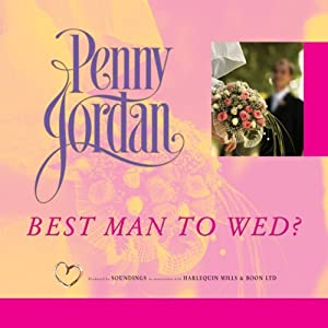 Best Man to Wed? | [Penny Jordan]
