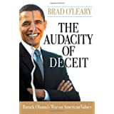 The Audacity of Deceit: Barack Obama's War on American Values ~ Bradley S. O'Leary
