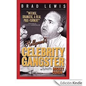 Hollywood's Celebrity Gangster, The Incredible Life and Times of
