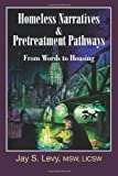img - for Homeless Narratives & Pretreatment Pathways: From Words to Housing (New Horizons in Therapy) book / textbook / text book