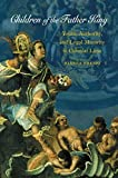 img - for Children of the Father King: Youth, Authority, and Legal Minority in Colonial Lima 1st edition by Premo, Bianca (2005) Paperback book / textbook / text book