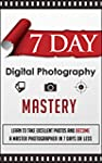 7 Day Digital Photography Mastery -...