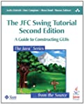 The JFC Swing Tutorial: A Guide to Co...