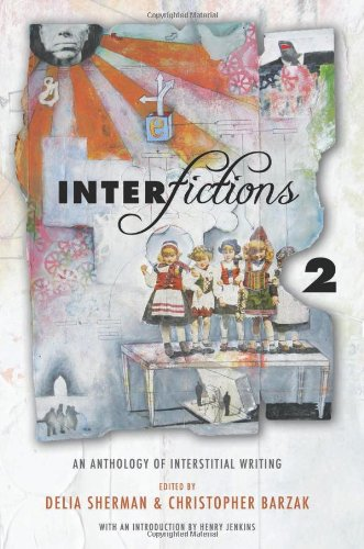 Interfictions 2: An Anthology of Interstitial Writing