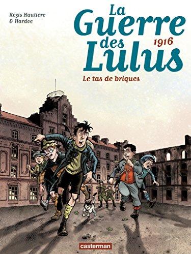 la-guerre-des-lulus-tome-3-1916-le-tas-de-briques