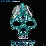 Generation Bass presents: Transnational Dubstep Various Artists
