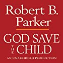 God Save the Child: A Spenser Novel