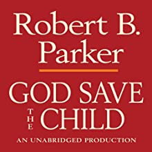 God Save the Child: A Spenser Novel (       UNABRIDGED) by Robert B. Parker Narrated by Michael Prichard