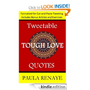 Tough Love Quotes on Tweetable Tough Love Quotes  Paula Renaye  Amazon Com  Kindle Store