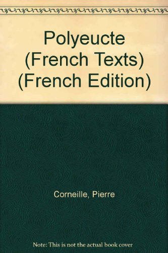 Polyeucte (French Texts) (French Edition)