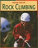 Rock Climbing (Healthy for Life)