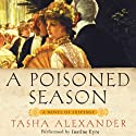 A Poisoned Season (       UNABRIDGED) by Tasha Alexander Narrated by Justine Eyre