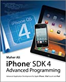 Iphone SDK 4 Advanced Programming--Advanced Development for Apple Iphone & iPod Touch