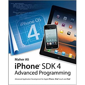 iPhone SDK 4 Advanced Programming: Advanced Application Development for Apple iPhone and iPod Touch