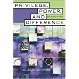 Privilege, Power, and Difference ~ Allan G. Johnson