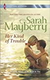 Image of Her Kind of Trouble: Back to You (Harlequin Feature Author)