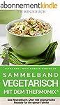 TM Kochbuch Sammelband - Vegetarisch...