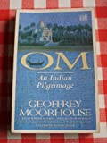Om: An Indian Pilgrimage (0340601914) by Moorhouse, Geoffrey