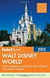 Fodors Walt Disney World 2015: with Universal, SeaWorld & the Best of Central Florida (Full-color Travel Guide)