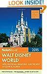 Fodor's Walt Disney World 2015: with...