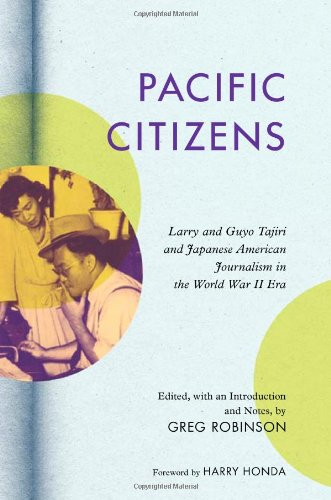 Pacific Citizens: Larry and Guyo Tajiri and Japanese American Journalism in the World War II Era (Asian American Experie