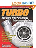 Turbo: Real World High-Performance Turbocharger Systems (Performance How-To S-A Design)