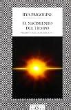 El nacimiento del tiempo (Fabula (Tusquets Editores)) (Spanish Edition) (9876700871) by Ilya Prigogine