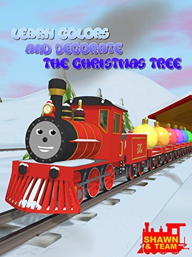 Learn Colors and Decorate the Christmas Tree with Shawn the Train