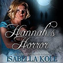 Hannah's Horror: A Romantic Mystery Audiobook by Isabella Kole Narrated by Nova Quinn