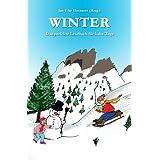 "Winter: Das perfekte Lesebuch f�r kalte Tagevon ""Jan-Eike Hornauer"""