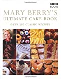 Mary Berry Mary Berry's Ultimate Cake Book (Second Edition): Over 200 Classic Recipes by Berry, Mary on 05/06/2003 2nd (second) Revised edition