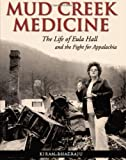 img - for Mud Creek Medicine: The Life of Eula Hall and the Fight for Appalachia book / textbook / text book