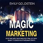Magic of Marketing: Everything About Delivering Exceptional Customer Delight to Generating Extraordinary Profits Hörbuch von Emily Goldstein Gesprochen von: Ken Maxon