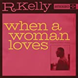 When A Woman Loves - R. Kelly