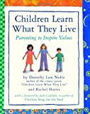 Children Learn What They Live: Parenting to Inspire Values [ペーパーバック] / Dorothy Law Nolte, Rachel Harris (著); Workman Pub Co (刊)